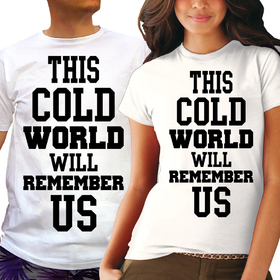 Couples t shirts - This cold world will remember Us