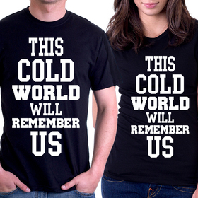 Couples t shirts - This cold world will remember Us 2